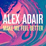 Фото Alex Adair - Make Me Feel Better