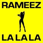 Фото Rameez - La La La