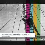 Фото Narcotic Thrust - I Like It (Radio Mix)