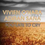 Фото Vivien O'Hara - Too Late To Cry