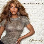 Фото Toni Braxton - Yesterday (feat. Trey Songz)