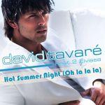 Фото David Tavare - Hot Summer Night (Oh La La La)
