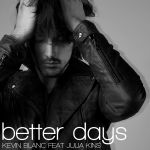 Фото Kevin Blanc - Better Days (feat. Julia Kins)