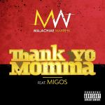Фото Malachiae Warren - Thank Yo Momma