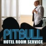 Фото Pitbull - Hotel Room Service