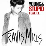 Фото Travis Mills - Young Stupid  (Feat.T.I.)