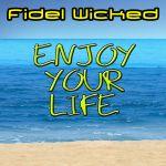 Фото Fidel Wicked - Enjoy Your Life