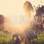 Фото Ben Delay - I Never Felt So Right
