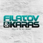 Фото Filatov & Karas - Tell It To My Heart