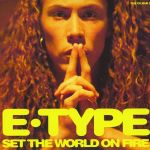 Фото E-Type - Set The World On Fire