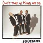 Фото Soultans - Can't Take My Hands Off You