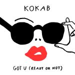 Фото Kokab - Got U (Ready or Not)