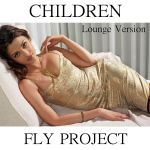 Фото Fly Project - Children (Lounge Version)