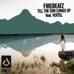 Фото Firebeatz - Till The Sun Comes Up (feat.Vertel)