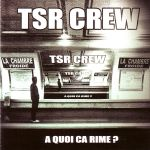 Фото TSR Crew - A Quoi Ca Rime
