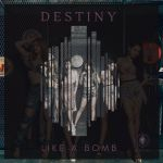 Фото DESTINY - LIKE a BOMB