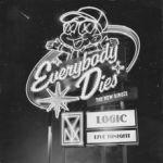 Фото Logic - Everybody Dies