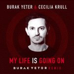 Фото Burak Yeter - My Life Is Going On (feat. Cecilia Krull)