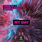 Фото Vanotek - My Day (feat. Slider & Magnit & Mikayla)