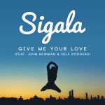 Фото Sigala - Give Me Your Love (feat. John Newman & Nile Rodgers)