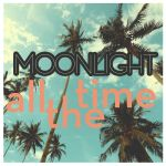 Фото Moonlight - All the Time