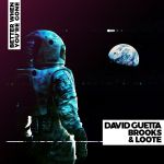 Фото David Guetta & Brooks - Better When You're Gone (feat.Loote)