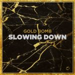 Фото Gold Bomb - Slowing Down