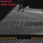 Фото Charlie Brennan & Miller Guth - When We Were Young