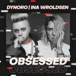 Фото Dynoro - Obsessed (feat. Ina Wroldsen)