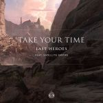 Фото Last Heroes feat. Satellite Empire - Take Your Time