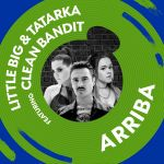 Фото Little Big & Tatarka - Arriba (feat. Clean Bandit)