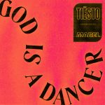 Фото Tiesto - God Is A Dancer (feat. Mabel)