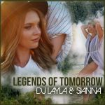 Фото DJ Layla - Legends Of Tomorrow (feat. Sianna)