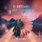 Фото Nightlane feat. Jordyn Kane - Dead Flowers
