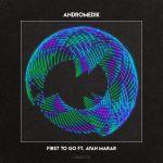 Фото Andromedik feat. Ayah Marar - First To Go