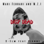Фото Mari Ferrari & M.Z.I. & S-Elm - Drop Dead (feat. Vianne)