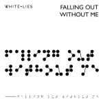 Фото White Lies - Falling Out Without Me