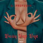 Фото El Profesor - Busy Bye Bye