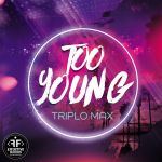 Фото Triplo Max - Too Young
