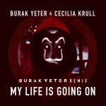 Фото Burak Yeter - My Life Is Going On (feat.Cecilia Krull) (Burak Yeter remix)