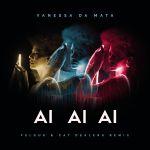 Фото Vanessa Da Mata - Ai Ai Ai (Felguk & Cat Dealers Remix)