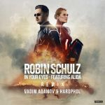 Фото Robin Schulz - In Your Eyes (Vadim Adamov & Hardphol Remix) (feat. Alida)