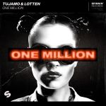 Фото Tujamo - One Million (Extended Mix) (feat. Lotten)