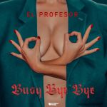 Фото El Profesor - Busy Bye Bye (Kolya Funk & Shnaps Remix)