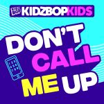 Фото Kidz Bop Kids - Don't Call Me Up