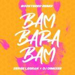Фото Serge Legran - Bam Barabam (Boostereo Remix) (feat.DJ DimixeR)