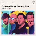 Фото Filatov & Karas - Give It Away (feat. Deepest Blue)