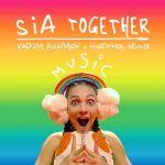 Фото Sia - Together (Vadim Adamov & Hardphol Remix)