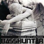 Фото Basshunter - Angels Ain't Listening
