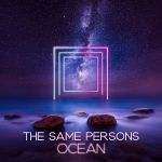 Фото The Same Persons - Ocean